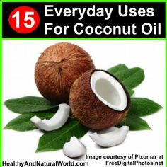 15 Everyday Uses For Coconut Oil