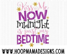 Kiss Me Now Midnight Is Past My Bedtime SVG DXF EPS by HoopMamaSVG
