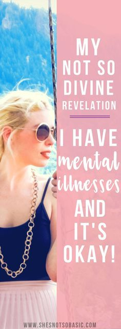Mentally Ill - Not So Divine Revelation, i am mentally ill, mental illness, depressed, depression, depression recovery, self love, self care, coping with anxiety, mental illness acceptance