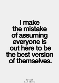 And have learned that the hard way!