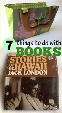 7 Things to do with Books. Projects galore with those books you've already read. Stunning book crafts that will bring a lot of personality.