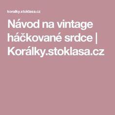 Návod na vintage háčkované srdce | Korálky.stoklasa.cz