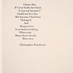 """...When your bones are already torn."" ~Christopher Poindexter quote"