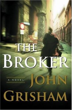 18 - The Broker  John Grisham John Grisham The Broker - 1 - 1 John Grisham The Broker - 2 - 2 John Grisham The Broker - 3 - 3 John Grisham The Broker - 4 - 4 John Grisham The Broker - 5 - 5 The Broker - 6 - 6 The Broker - 7 - 7 John Grisham The Broker - 8 - 8 John Grisham The Broker - 9 - 9 John Grisham The Broker - 10 - 10 John Grisham The Broker - 11 - 11 John Grisham The Broker - 12 - 12 John Grisham The Broker - 13 - 13 John Grisham The Broker - 14 - 14 John Grisham The Broker - 15 - 15