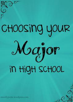 Choosing Your Major in High School   Sweetly Petite #college #highschool #tips