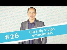 #26 Cura de vícios emocionais - Paulo Vieira
