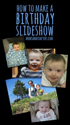 how to make a birthday slideshow - some tips for smooth running!