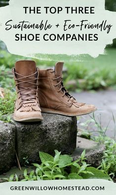The Top Three Sustainable Eco Friendly Shoe Companies - Green Willow Homestead Ethical Fashion Brands, Ethical Clothing, Ethical Shoes, Eco Clothing, Natural Clothing, Sustainable Clothing, Sustainable Fashion, Sustainable Living, Sustainable Outfits