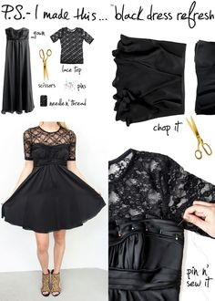 "DIY - Little Black Dress (Love the idea of buying cheap, tacky ""all-lace"" shirts and adding them to a dress!)"