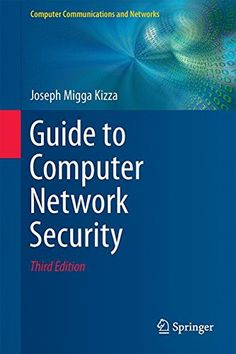 Guide to computer network security / Joseph Migga Kizza