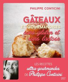"""Recette extraite de """"Gâteaux et gourmandises sans gluten et sans lactose"""" de Philippe Conticini, First éditions, 10,80 euros."""