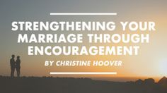 How to use encouragement to help your husband be a better pastor