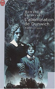 L'abomination de Dunwich - H. P. Lovecraft.