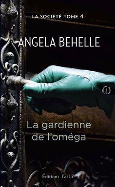 Mes Livres, Mon Plaisir !!: La Société tome 4 La Gardienne de l'Oméga - Angela...