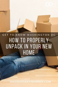 How to Properly Unpack in Your New Home Moving Hacks, Moving Tips, Unpacking After Moving, Getting To Know, Washington Dc, Hunting, Sweet Home, New Homes, David