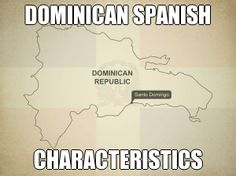 DOMINICAN SPANISH CHARACTERISTICS | Taking all of this into account, the Spanish of The Dominican Republic is influenced as much by archaisms as by neologisms, words from Africa and other foreign words. Together, these things make the language old and modern at the same time. #DominicanRepublic #Spanish #Dominican