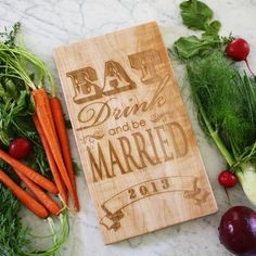 Eat, Drink and be Married 2013. Personalized engraved cutting board for a unique engagement gift idea