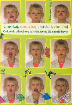 Cmokaj, dmuchaj, parskaj, chuchaj, K. Szłapa Oral Motor, Therapy Tools, Speech And Language, Logo Nasa, Speech Therapy, Montessori, Kids Room, Exercise, Marcel