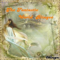 The Fantastic World Blingee