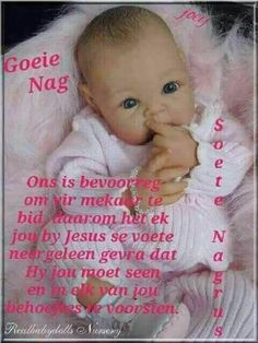 Baby Messages, Evening Greetings, Baby Boy Knitting Patterns, Afrikaanse Quotes, Good Night Blessings, Goeie Nag, Night Wishes, Good Morning Good Night, Special Quotes