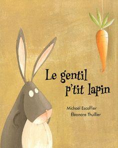 LE GENTIL P'TIT LAPIN | livres: MICHAEL ESCOFFIER | ISBN: 9782211208925 Graphic Illustration, Character Design, Recherche Google, 2d, Albums, Education, Craft, Books, Inspiration