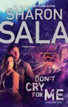 #SharonSala  Don't Cry for Me (A Rebel Ridge Novel - Book 2) [Kindle Edition] A soldier's homecoming. Mariah Conrad has come home. Badly wounded on active duty in Afghanistan and finally released Stateside, she has no family to call on and nowhere to go—until Quinn Walker arrives at her bedside. Quinn...her brother-in-arms, ex-lover and now maybe her future. Quinn brings Mariah to his log cabin in the Appalachian Mountains of Kentucky to rest and recuperate both physically and emotionally.