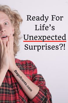 Ready For Life's Unexpected Surprises   Bagofcent$