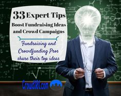 33 Expert Tips to Boost #Fundraising Ideas and Crowd Campaigns | by @Crowd101 #Nonprofit #Crowdfunding | by Joseph Hogue for Crowd101