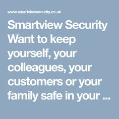 Smartview Security Want to keep yourself, your colleagues, your customers or your family safe in your business or home? We can help.  CCTV Installation & Repair in Bristol