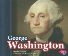 Edison, E. (2012). George Washington. North Mankato, MN: Capstone Press.