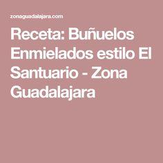 Receta: Buñuelos Enmielados estilo El Santuario - Zona Guadalajara