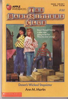 The Baby Sitters Club. Hahahahha. I actually remember this one!