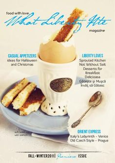 What Liberty Ate Magazine (#1) A creative magazine about food photography, great recipes, places to visit, people and blogs