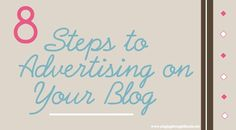 So, you want to start advertising on your blog… Where do you start? How do you begin? Here are 8 tips to get you started!