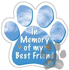 In Memory of My Best Friend Dog Paw Magnet http://doggystylegifts.com/products/in-memory-of-my-best-friend-dog-paw-magnet