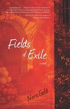 "Today Nora Gold, author of Fields of Exile tells us the ""Why, When and What"" of writing fiction! #fiction"