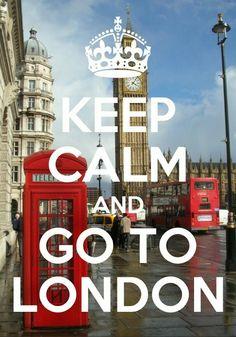 Keep Calm/Go to London