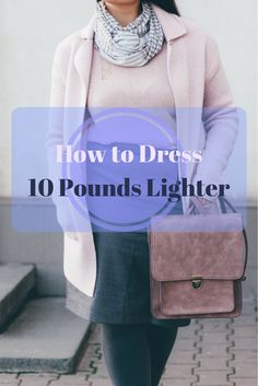 10 Ways to look longer and leaner. slimming fashion, looking slimmer, flattering wardrobe, fashion over 50.