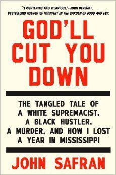 God'll Cut You Down - John Safran