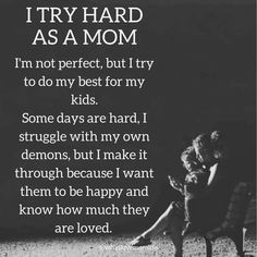 I'm not perfect but I love my kids and give them everything they need. I love yous Charlie, Carson and Jackson ❤️❤️❤️ Encouraging and empowering single mother quotes! Mommy Quotes, Single Mom Quotes, Quotes For Kids, Life Quotes, Quotes Children, Bad Mom Quotes, Son Quotes From Mom, Child Quotes, Quotes About My Kids