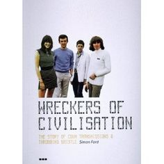 Wreckers of Civilization: The story of Coum Transmissions and Throbbing Gristle