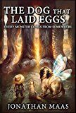 Free Kindle Book -   The Dog That Laid Eggs: Every Monster Comes From Somewhere Check more at http://www.free-kindle-books-4u.com/fantasyfree-the-dog-that-laid-eggs-every-monster-comes-from-somewhere-2/