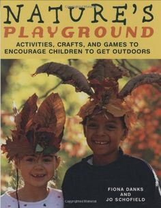 Bestseller Books Online Nature's Playground: Activities, Crafts, and Games to Encourage Children to Get Outdoors Fiona Danks, Jo Schofield $14.96  - http://www.ebooknetworking.net/books_detail-1556527233.html