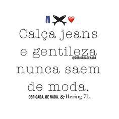 Calça jeans e gentileza