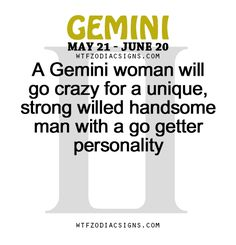 A Gemini woman will go crazy for a unique, strong willed handsome man with a go getter personality - WTF Zodiac Signs Daily Horoscope! Gemini And Scorpio, Gemini Traits, Gemini Life, Gemini Quotes, Gemini Woman, Zodiac Signs Gemini, Gemini And Cancer, Zodiac Sign Facts, June Gemini