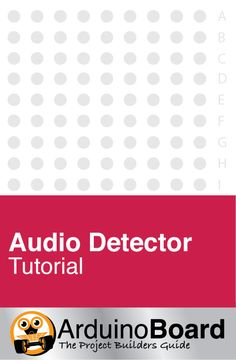 Audio Detector :: Detect sound with the Arduino using this sound detector module  - CLICK HERE for Tutorial https://www.arduino-board.com/tutorials/sound-detector