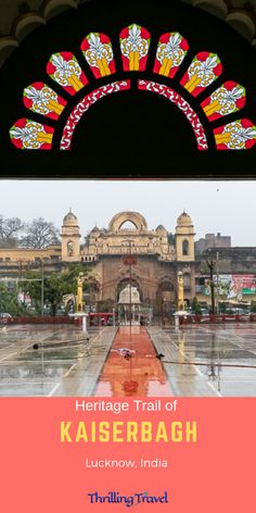 Kaiserbagh - the palace of Nawab Wajid Ali Shah in Lucknow, India, no longer remains in entireity. A walk here will help you re-create what it used to be back then Varanasi, Agra, Travel Around The World, Around The Worlds, Taj Mahal, Thing 1, Travel Guides, Travel Advice, Travel Tips