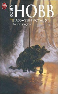 L'Assassin royal, tome 5 : La Voie magique - Robin Hobb,