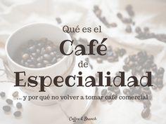 Qué es el café de especialidad y por qué no volverás a tomar café comercial. Aprende sobre el mundo del specialty coffee.