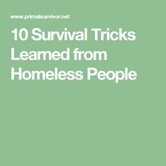 10 Survival Tricks Learned from Homeless People